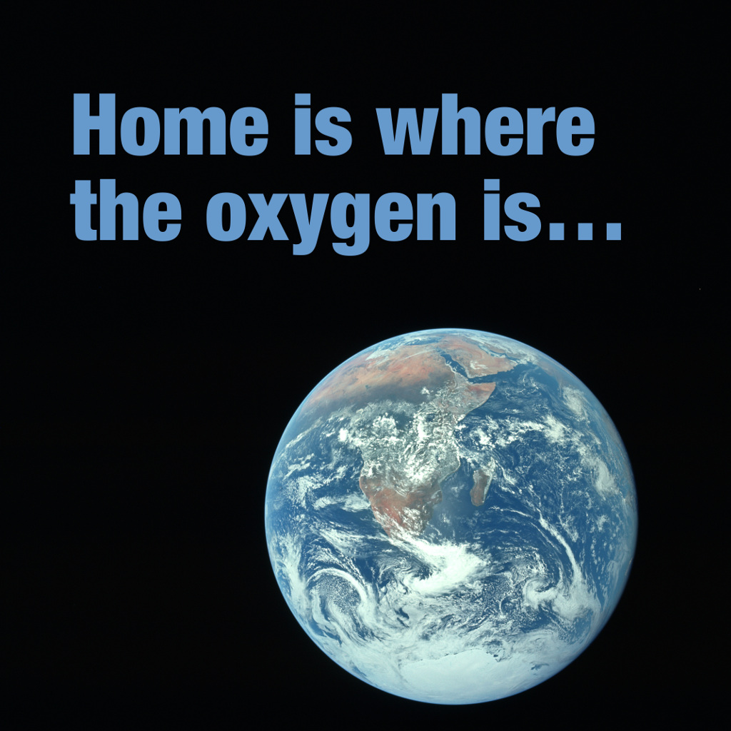 Photo of Earth from Apollo 17: Home is where the oxygen is…