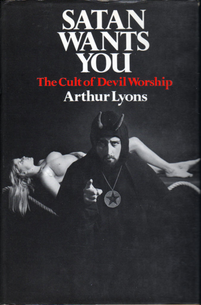 Book cover: Satan Wants You, The Cult of Devil Worship by Arthur Lyons