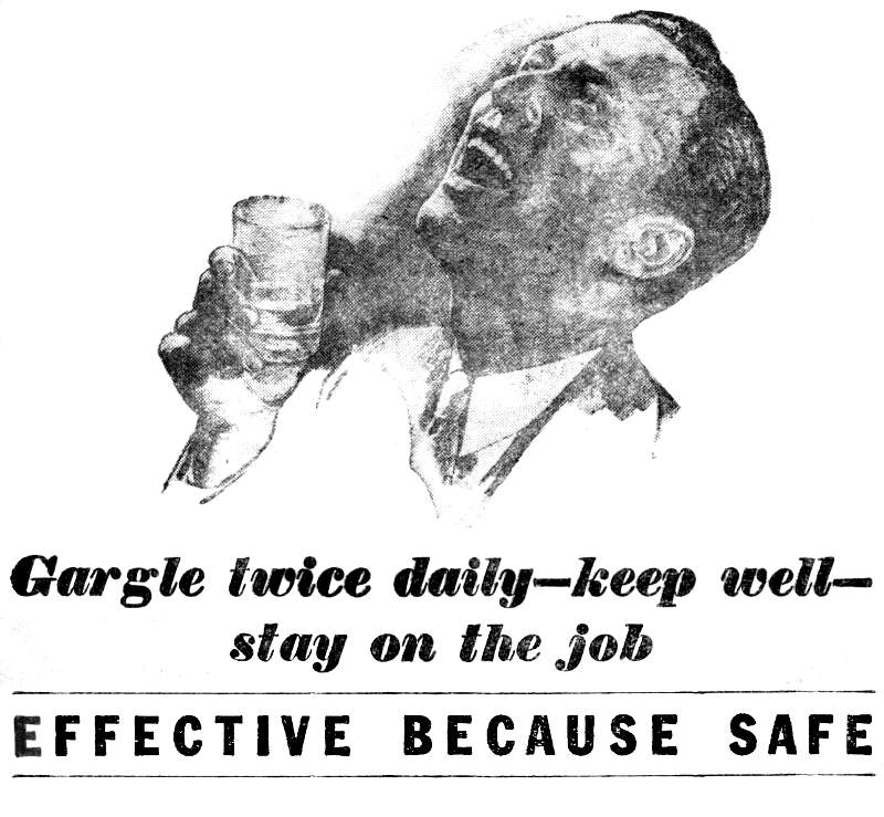 1930s ad: Gargle twice daily—keep well—stay on the job. EFFECTIVE BECAUSE SAFE.